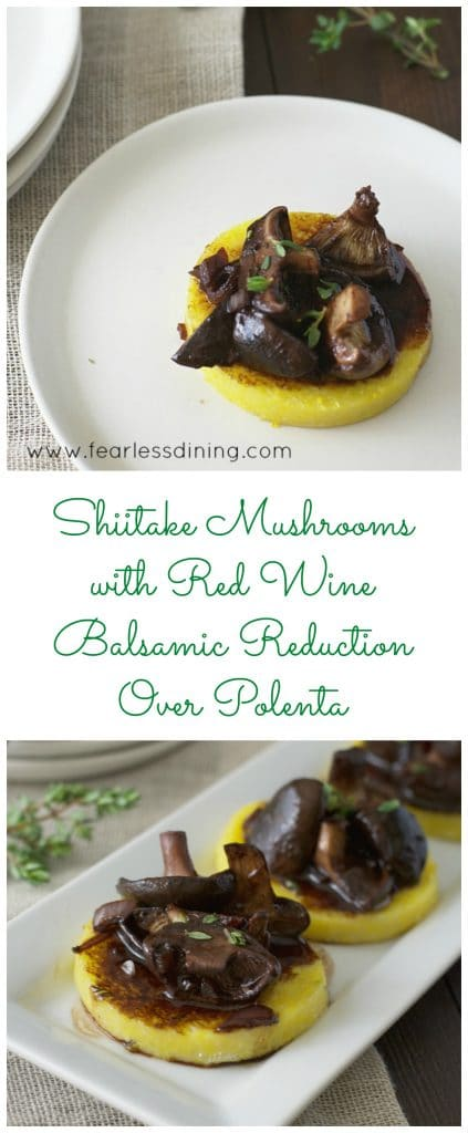 Shiitake Mushrooms with Red Wine Reduction Over Polenta http://fearlessdining.com